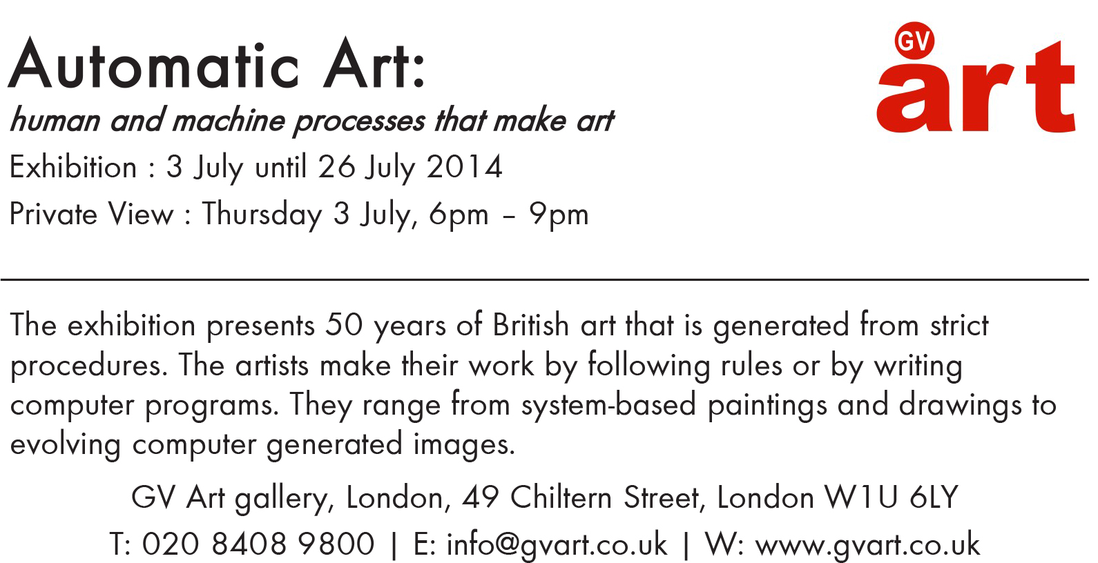 2014 Automatic Art: Human and Machine Processes that make Art   GV art gallery, London, GB