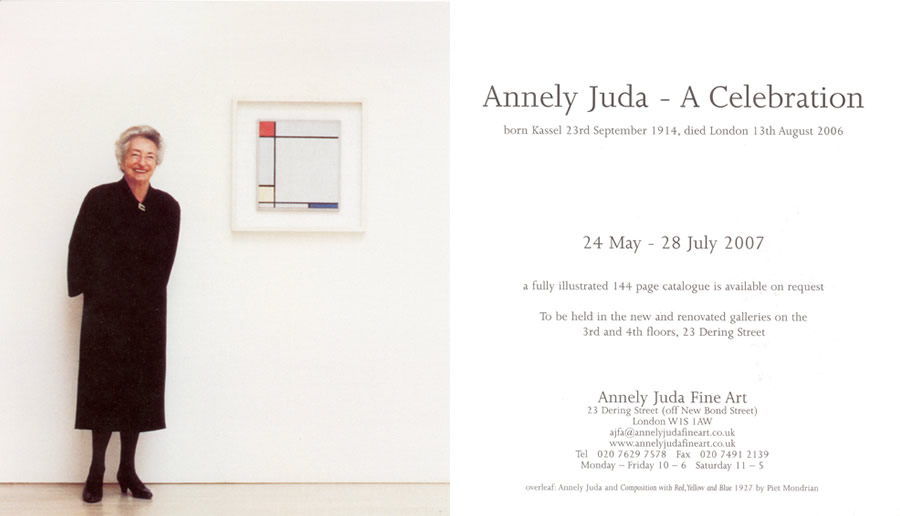 2007     Annely Juda – A Celebration   Annely Juda Fine Art, London, GB