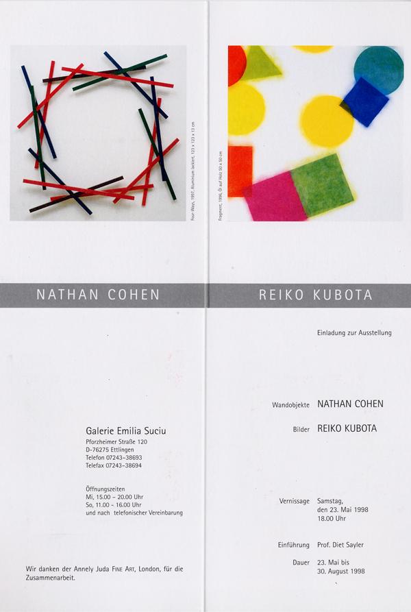 1998 Nathan Cohen, Reiko Kubota   Galerie Emilia Suciu, Ettlingen, D