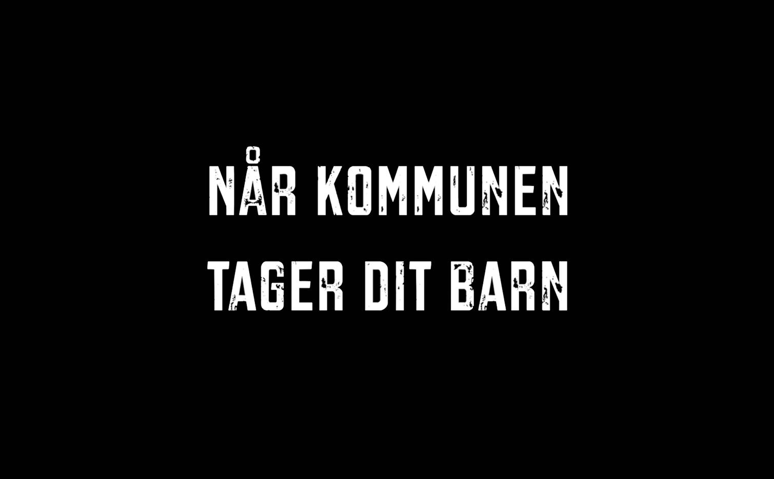 NÅR KOMMUNEN TAGER DIT BARN (2018)  DR2