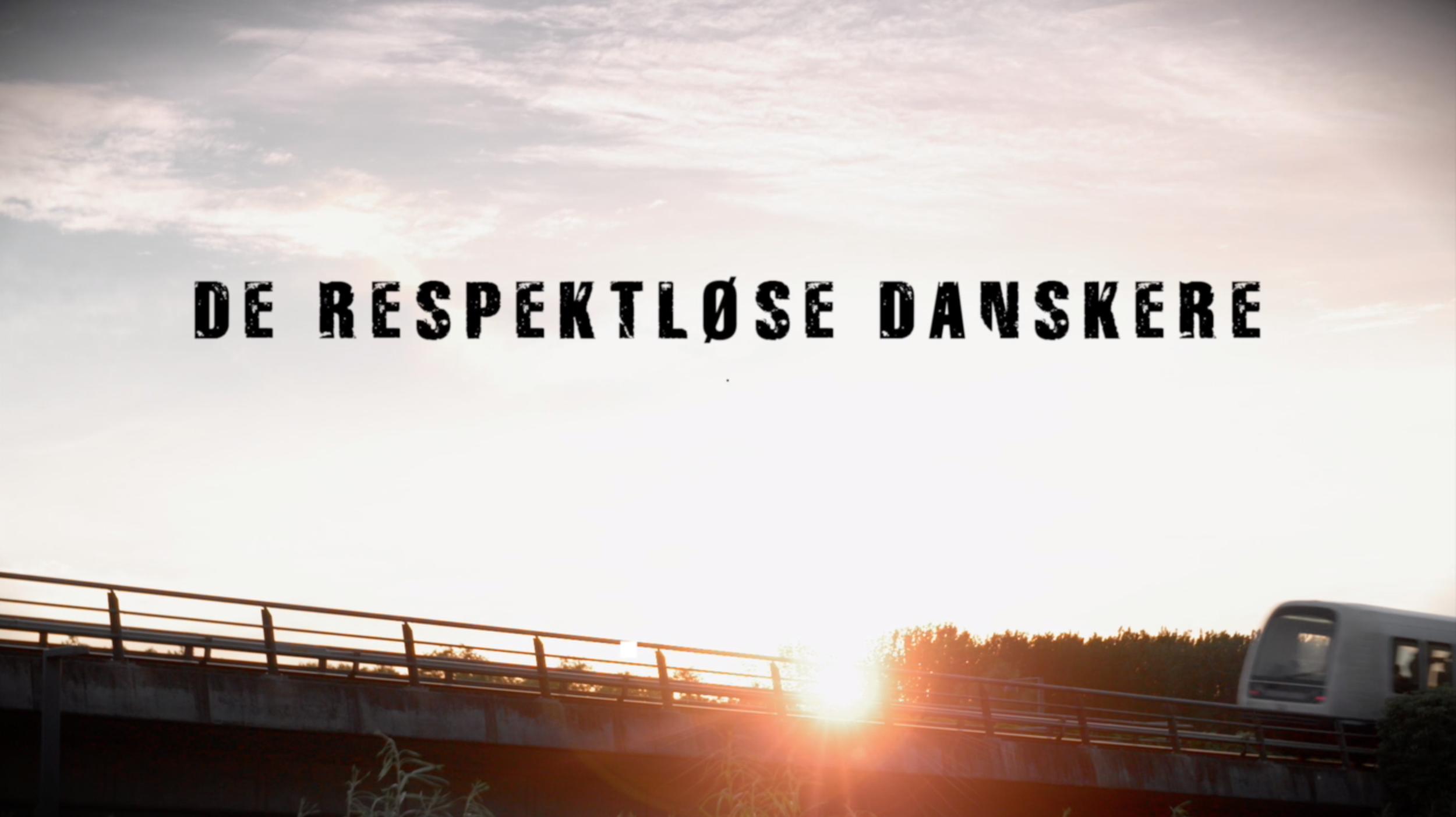DE RESPEKTLØSE DANSKERE (2017)  TV2