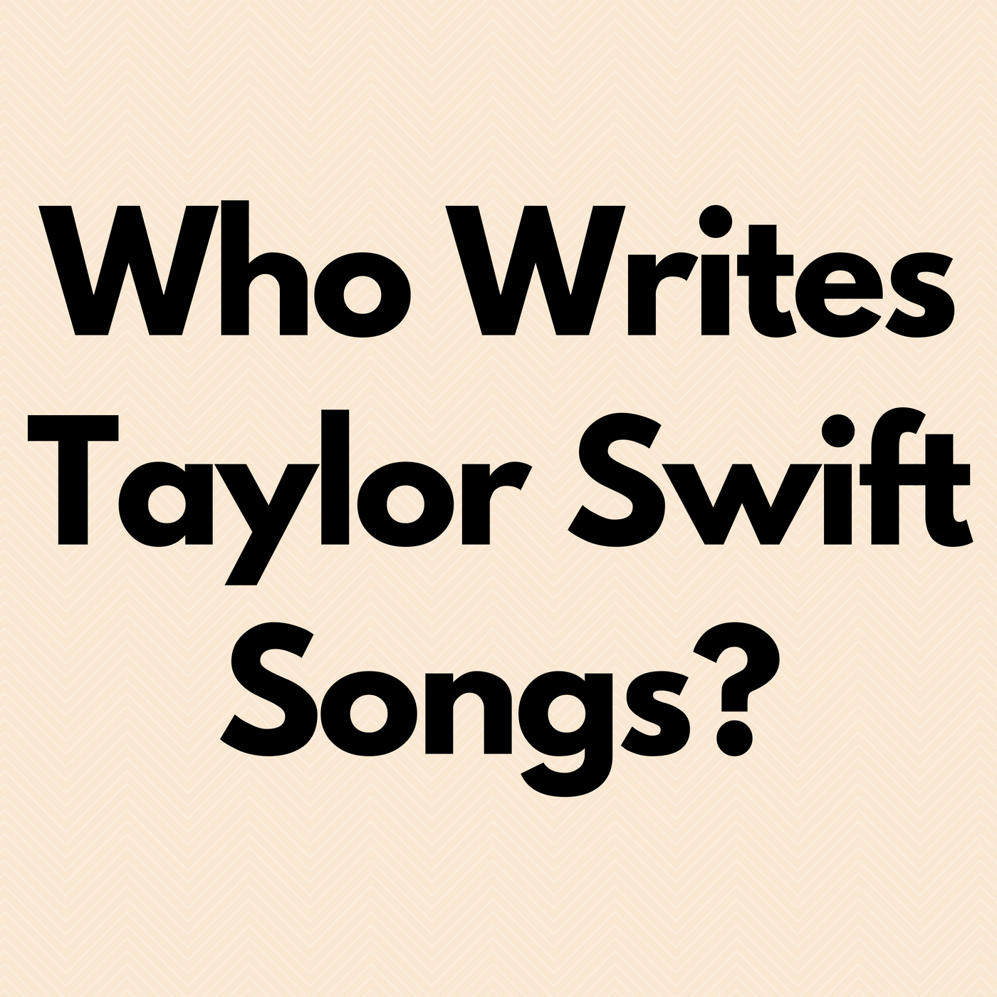 Who Writes Taylor Swift Songs Modern Music Maker