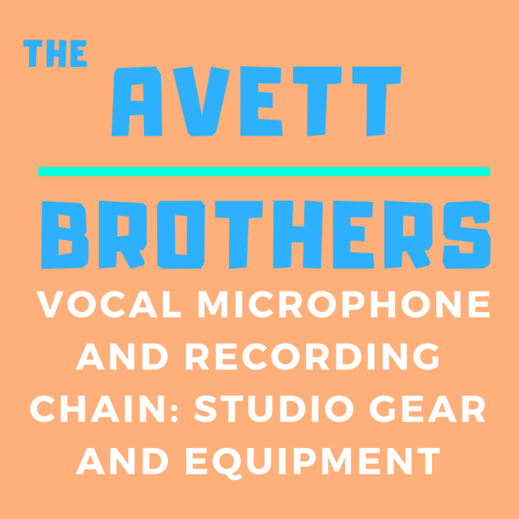 avett-brothers-vocal-chain-equipment.png