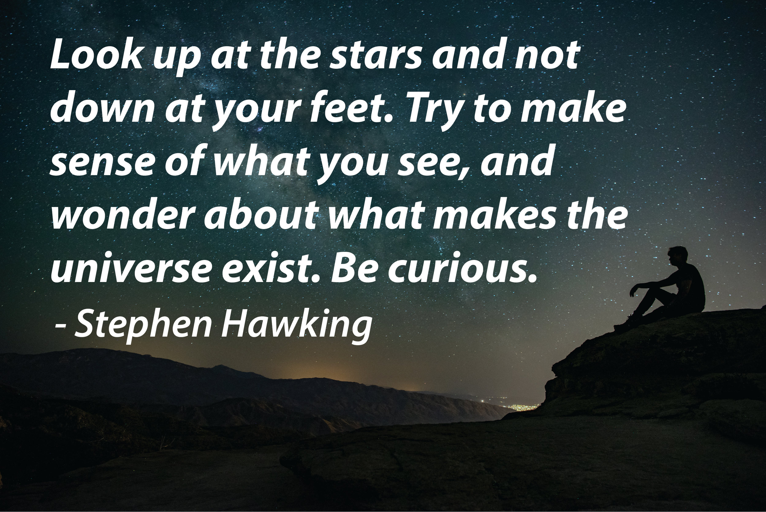 Look up at the stars.jpg