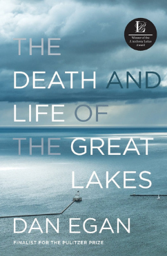 February's book:   The Death and Life of the Great Lakes   ,  by Dan Egan