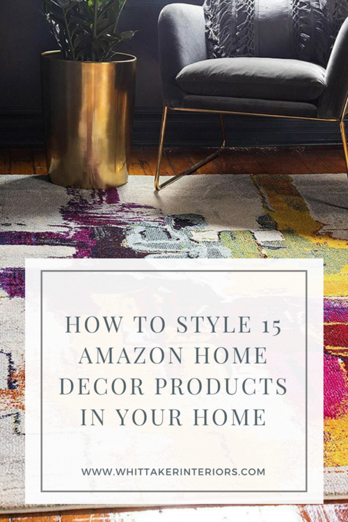How To Style 15 Amazon Home Decor Products In Your Home Whittaker Interiors Interior Decorating E Design Staging In Chicago