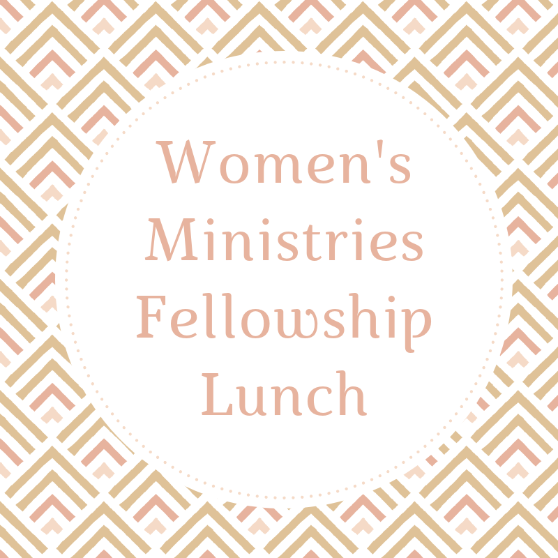 Women's Ministries Fellowship Lunch.png