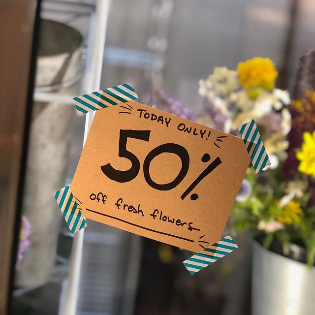 Feeling generous today:) 50% off all fresh flowers—open till 7pm!