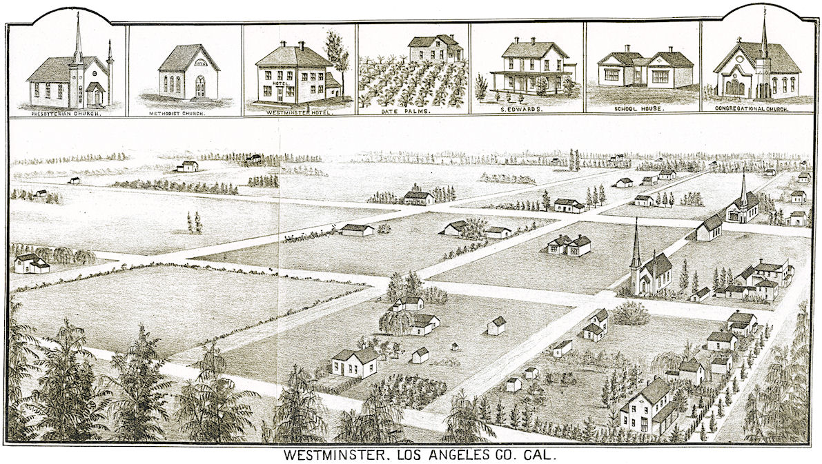 A bird's-eye view of early Westminster, from an 1886 promotional pamphlet (courtesy the Santa Ana Public Library).