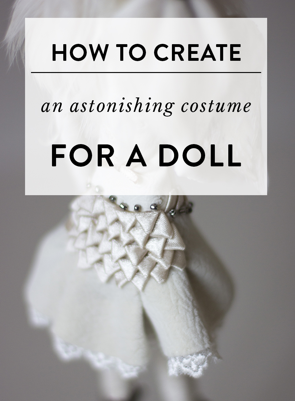 how to create an astonishing costume for a doll.jpg