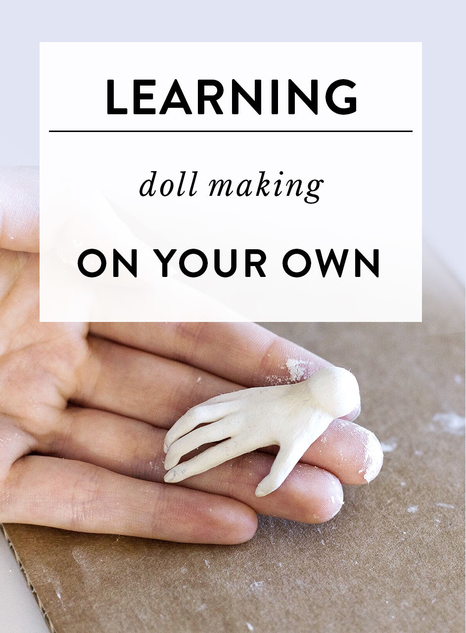 Where to start if you want to learn doll making on your own? by Adele Po.