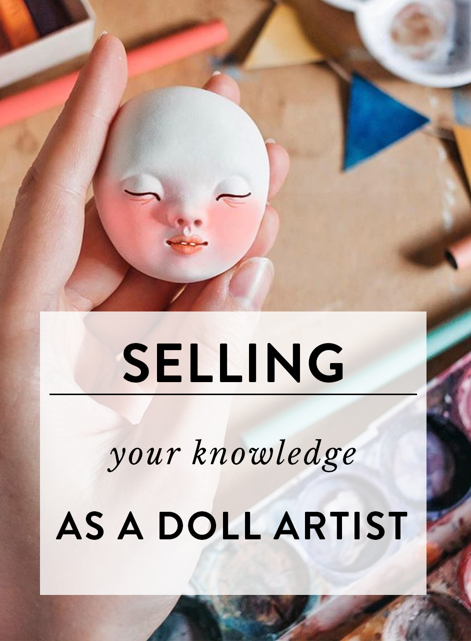 Selling your knowledge as a doll artist | by Adele Po.