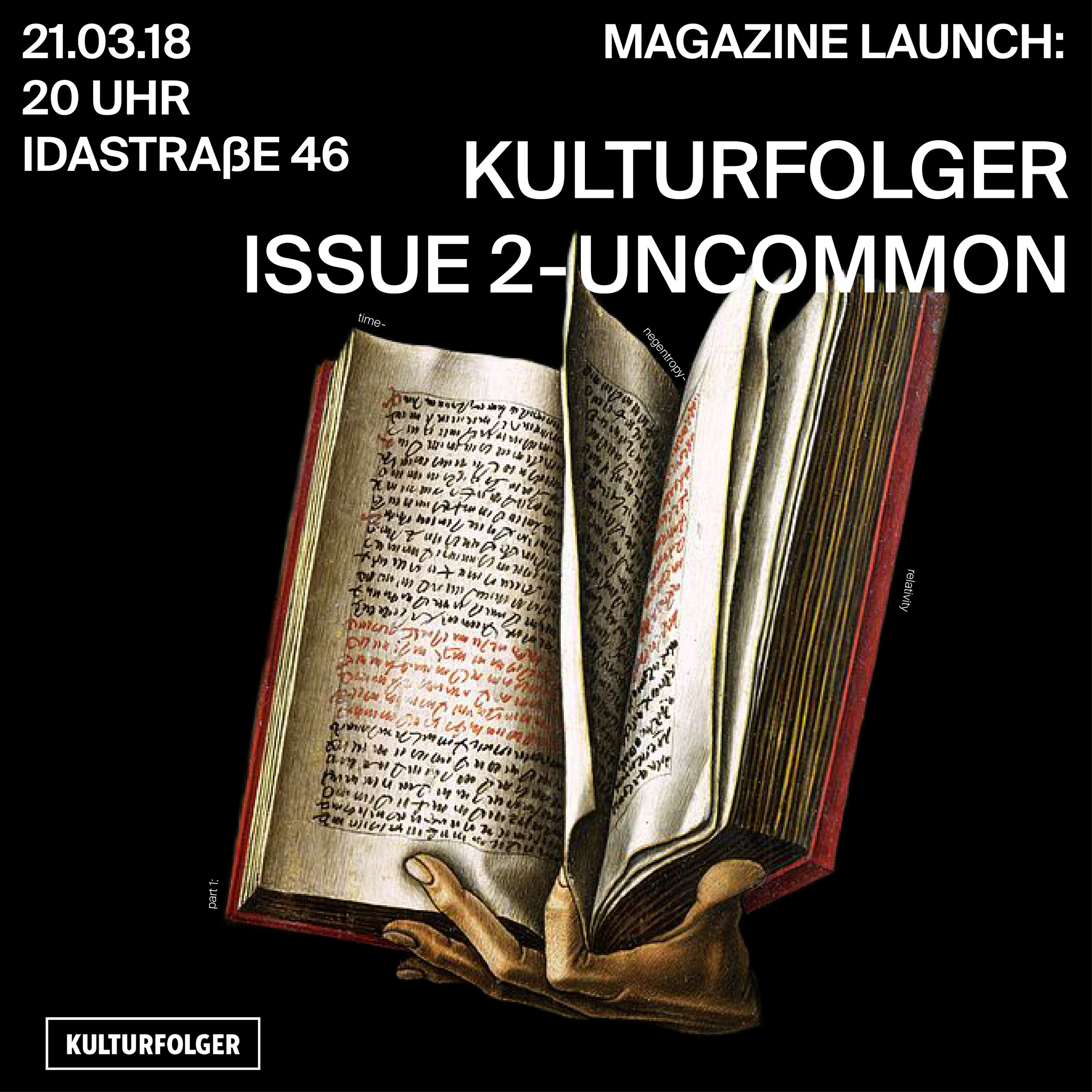 Making a publication shows a certain decadence that is suited to art. It needs to be abstraction, it is necessary to celebrate abundance, the beauty of the world, the beauty of the mind, in an uncommon way.  And we have finally made it - our long-awaited Issue 2 is finally out!  Contributions by: Baggenstos & Rudolf, Delphine Chapuis-Schmitz, Piero Good, Roxy Grand, huber.huber, Dominic Oppliger, Catherine Schelbert, David Schildberger  Graphic Design: Martin Mur  - Join us for a talk, poetry reading, insect tasting, and a dancing night!  20:00 - Talk: Murmuring Uncommon - 20:30 - Reading:  Delphine Chapuis-Schmitz Roxy Grand Dominic Oppliger David Schildberger - Insect Apéro! - After 21:00 - smooth dj tunes