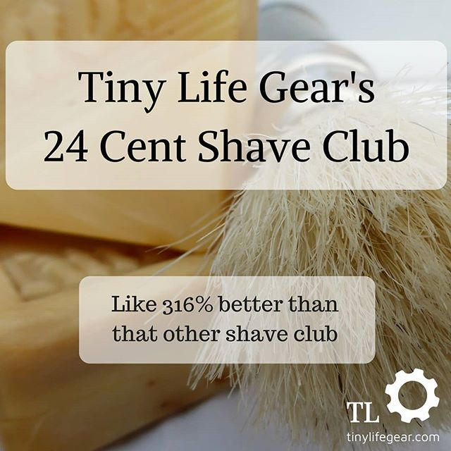 Tiny living is all about finding ways to live better while spending less. Little things tend to add up. If shaving is a thing you do, check out our 24 cent shave club. #linkinprofile