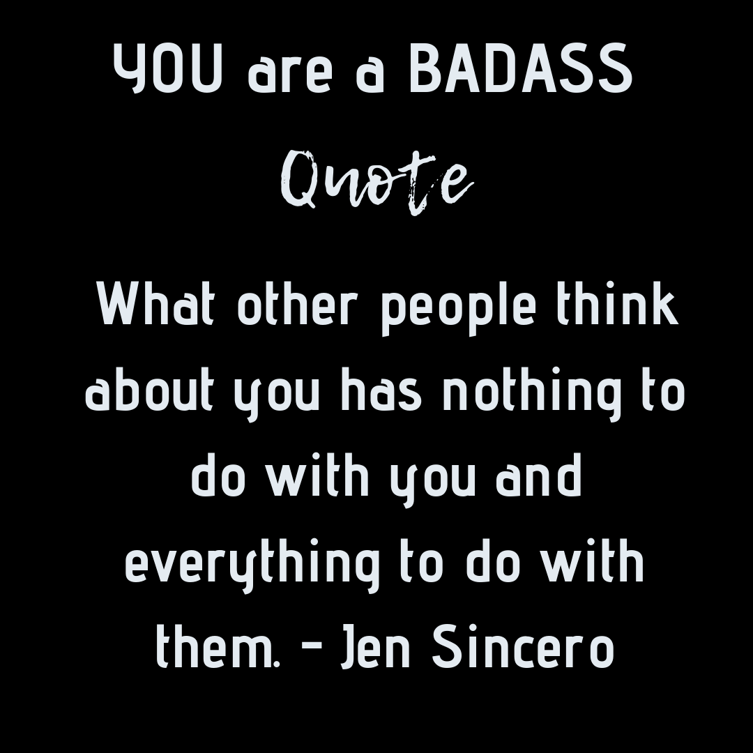 You are a badass By: Jen Sincero #Quotes