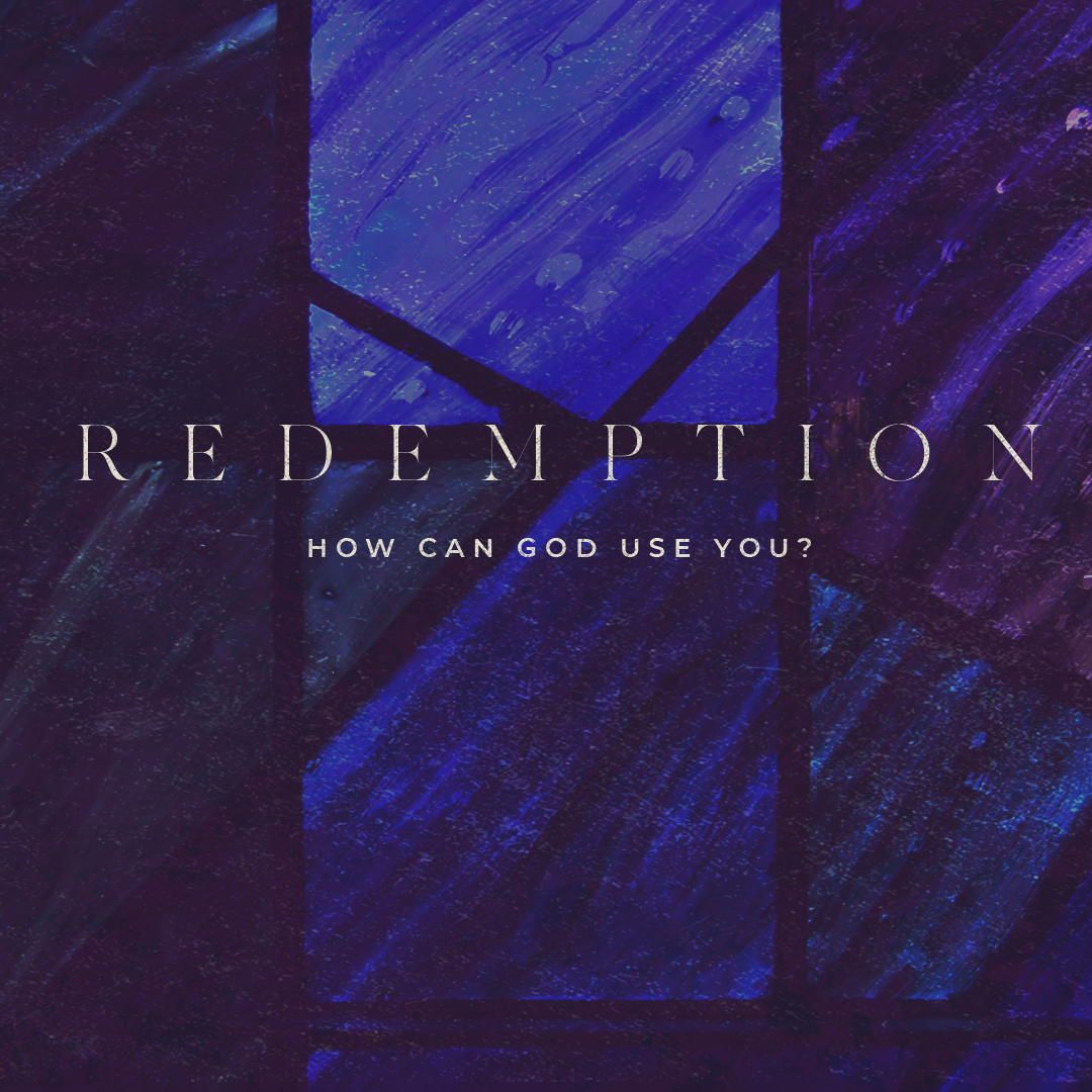 Redemption: - How Can God Use You?