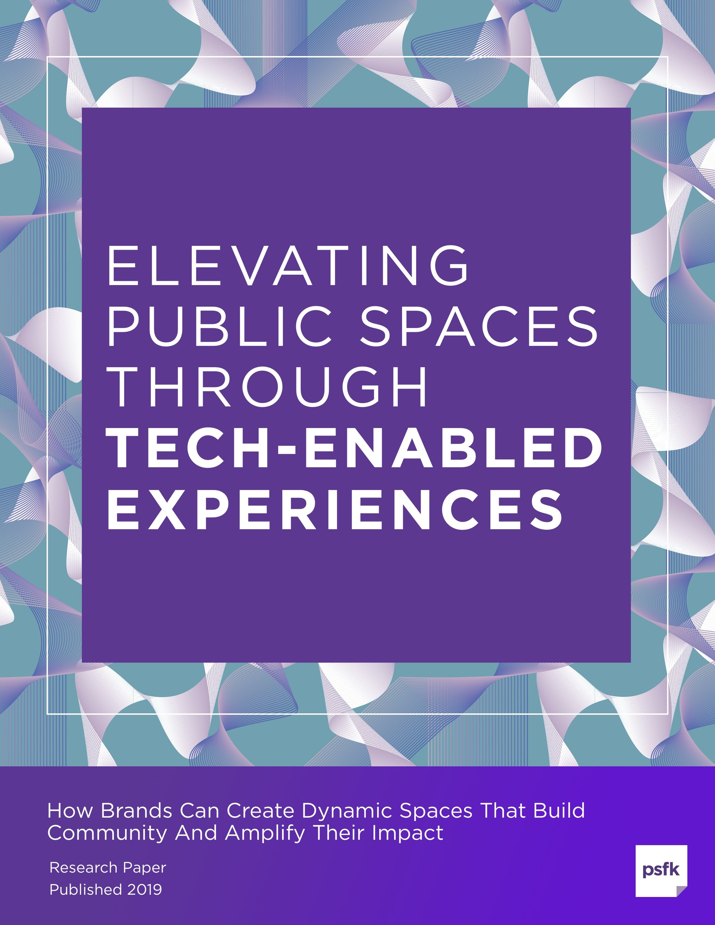 PSFK_Elevating_Public_Spaces_Tech_Experiences_Cover_Standalone.jpg