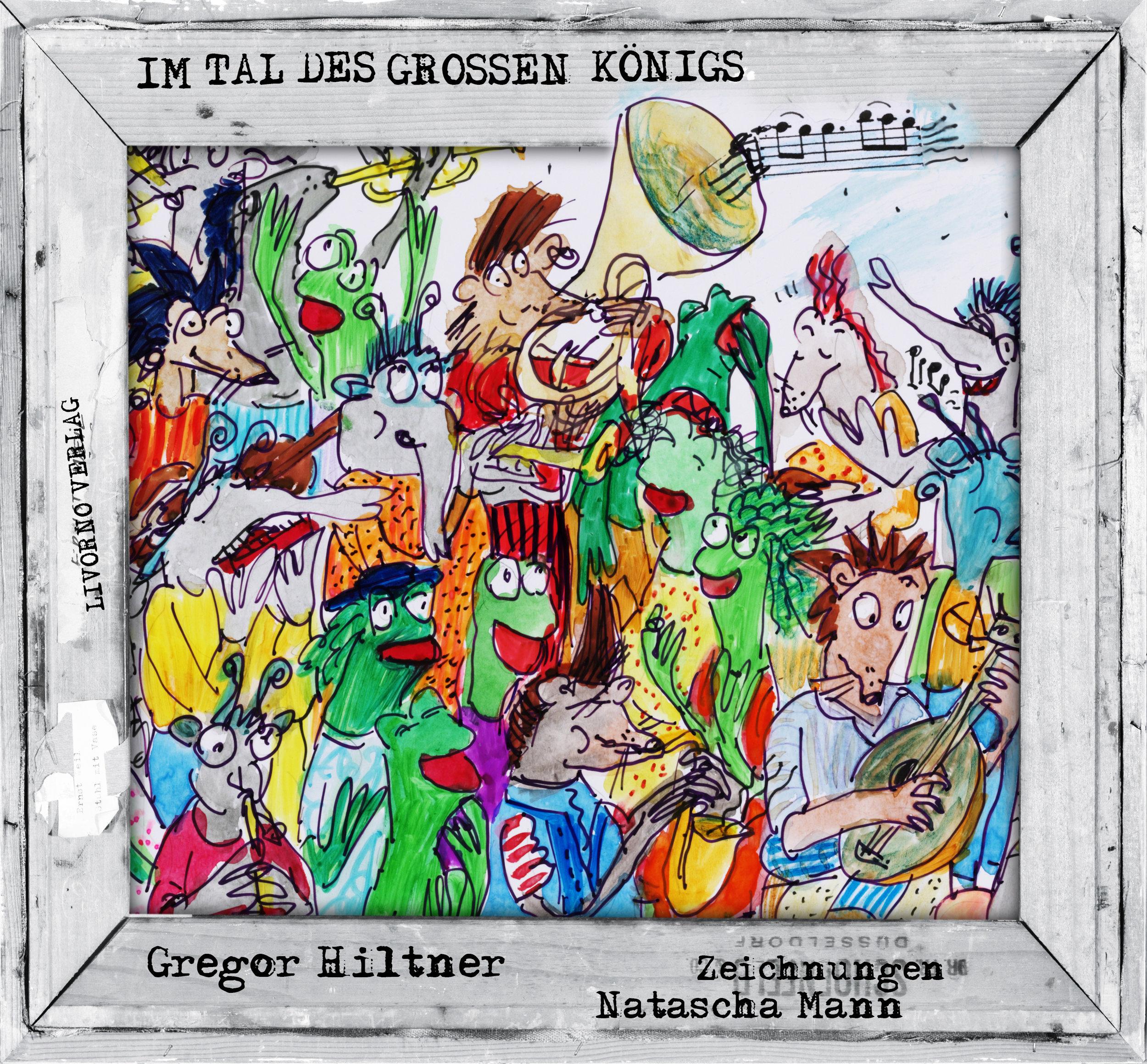 Im Tal des großen Königs - by Gregor Hiltner, Illustrated by Natascha Mann