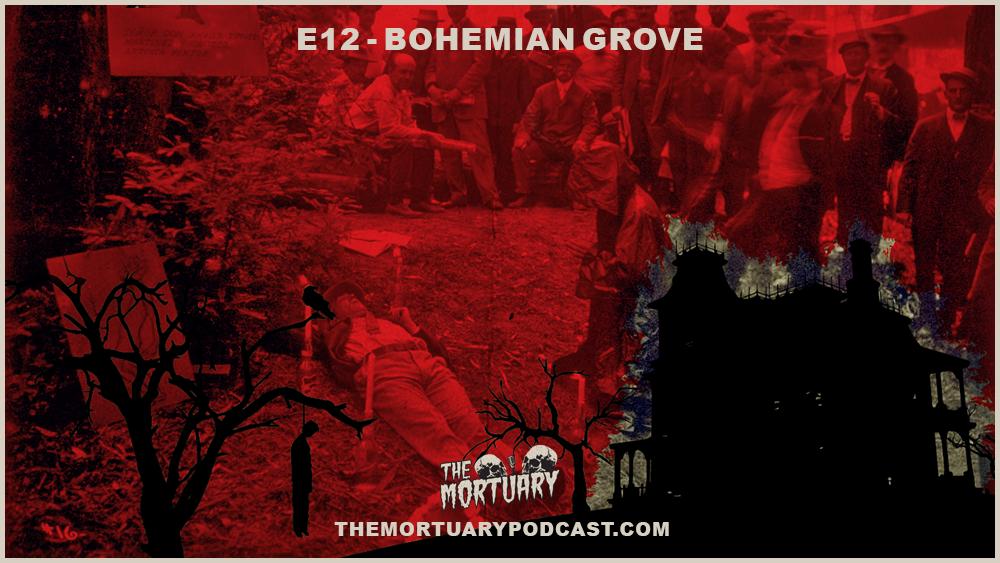 Bohemian Grove The Mortuary Podcast Conspiracy Theory
