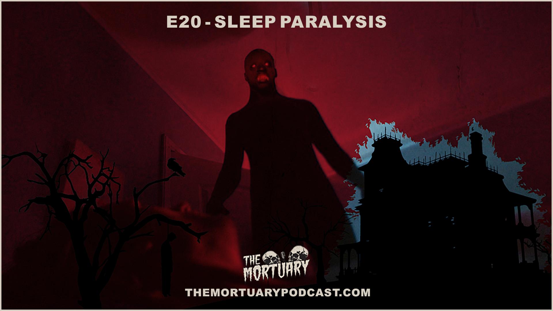 sleep paralysis the mortuary podcast
