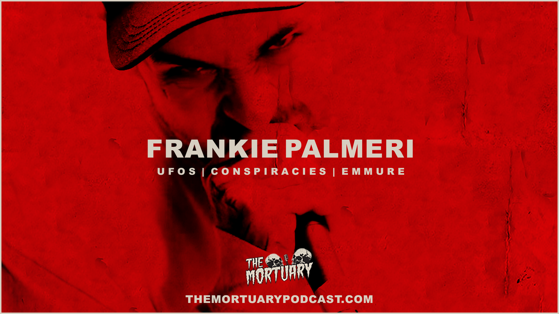 frankie palmeri, the mortuary, horror, scary, podcast, ufo, conspiracies, emmure