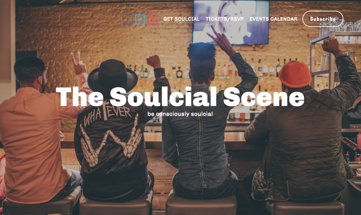 The Soulcial Scene - Be consciously Soulcial.Since my design of the original website it has since been updated to a non-profit with a new web designer; my work is pictured here.