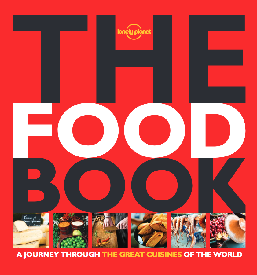 Text and photos:   The Food Book  , Lonely Planet.