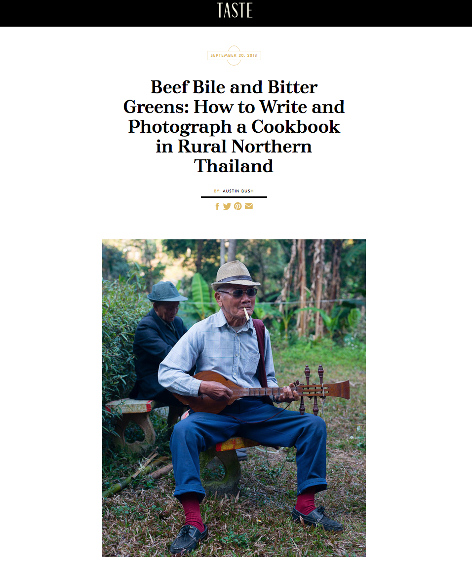 "Text and photos: "" Beef Bile and Bitter Greens: How to Write and Photograph a Cookbook in Rural Northern Thailand "", TASTE"