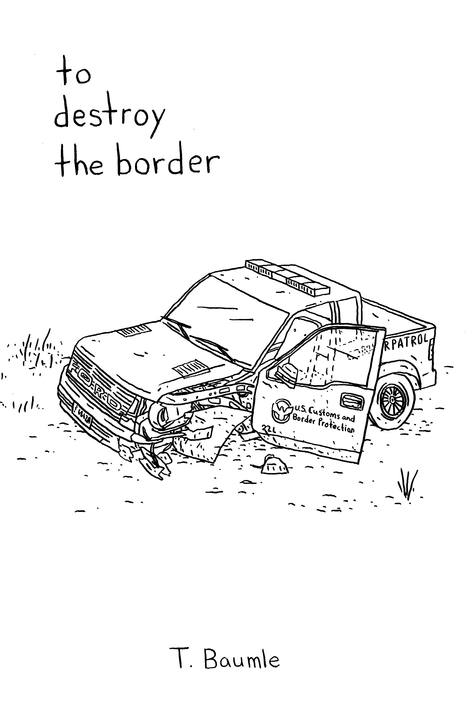 to destroy the border   A brief look at the colonial roots of the US border, its history, the function of citizenship and the role of non profits in enforcing border policy.