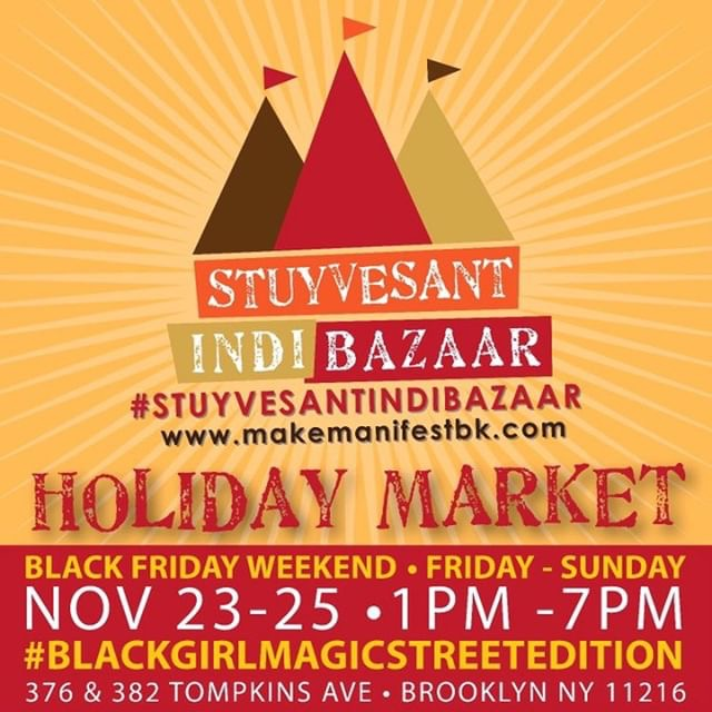 6TH ANNUALStuyvesant Indi Bazaar HOLIDAYMARKET! - 30 + independent markers/artisansFree workshopsFamily Friendly EnvironmentBest Holiday Handmade Market in BrooklynApply to be apart of the Marketplace here.