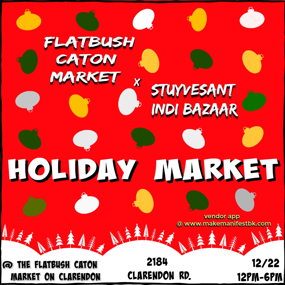 A Holiday Market collaboration with the Flatbush Caton Market on Clarendon Rd. - $50 vendor spaces. Click to Apply here!