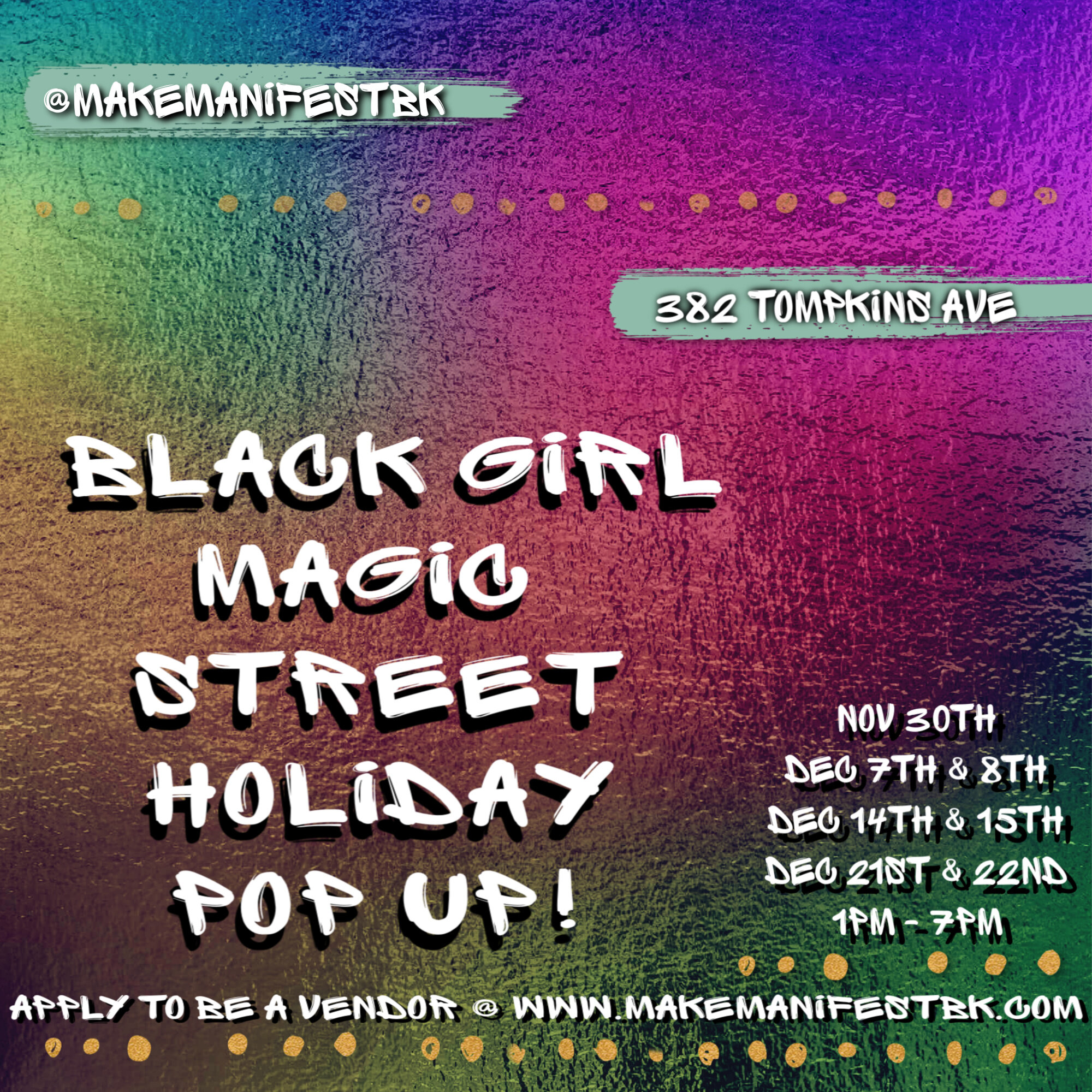 2nd Annual Black Girl Magic Street PoP uP Series! A beautifully curated series of Holiday Pop Up Shops @ the Make Manifest Space! - VENDOR SPACES ARE LIMITED!