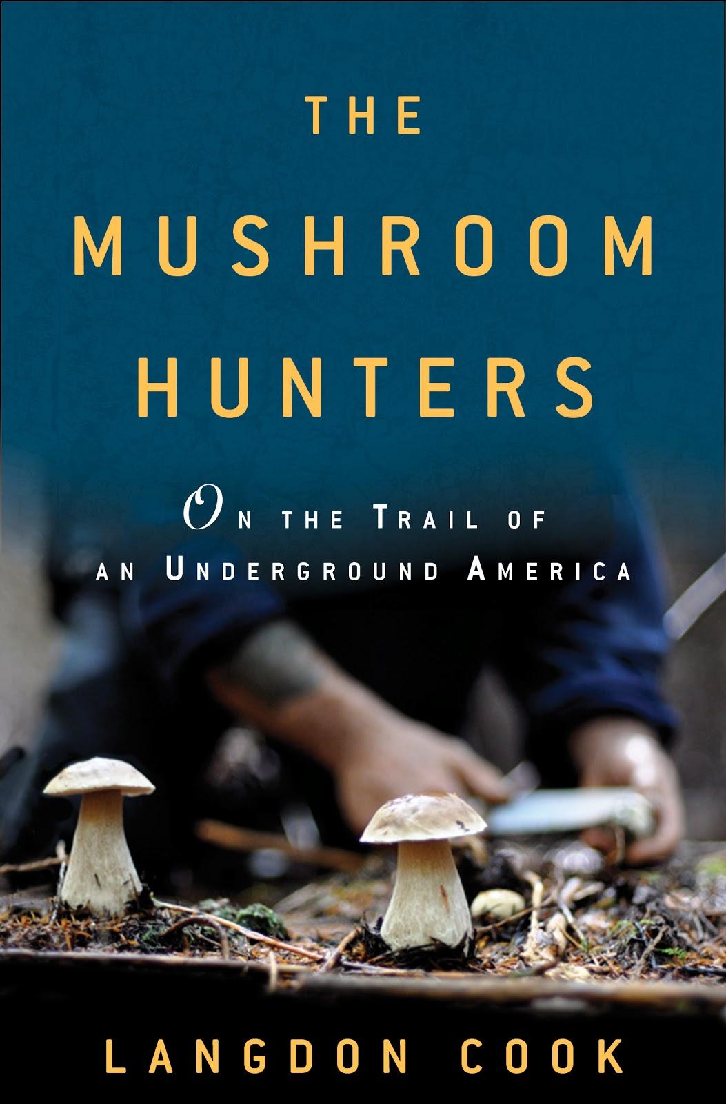 Mushroom Hunters by Langdon Cook