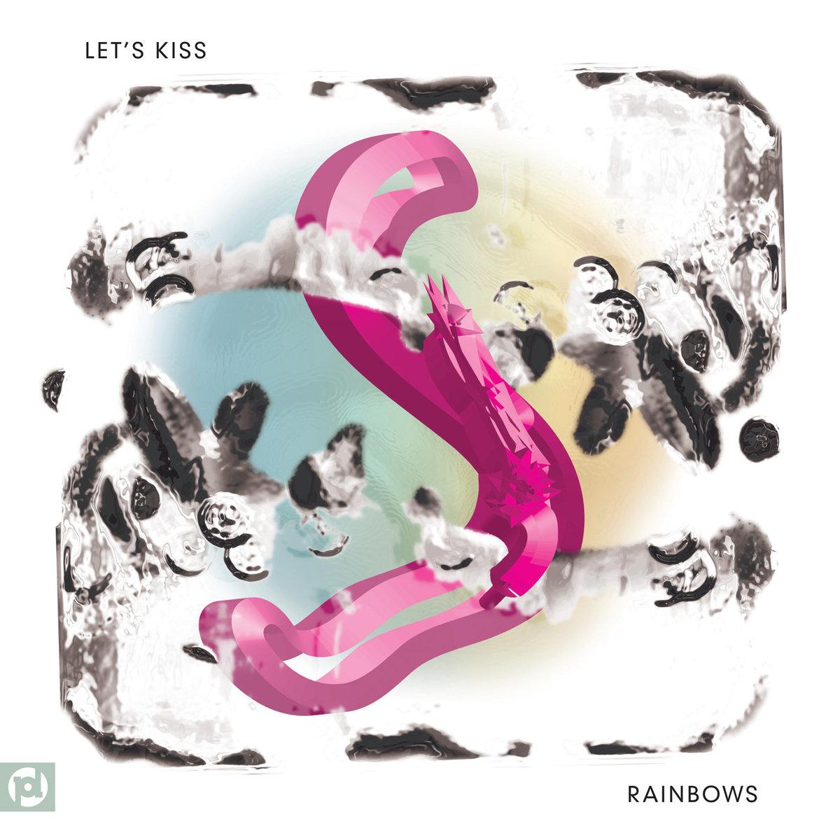 Rainbows - Let's Kiss (Party Damage Records)
