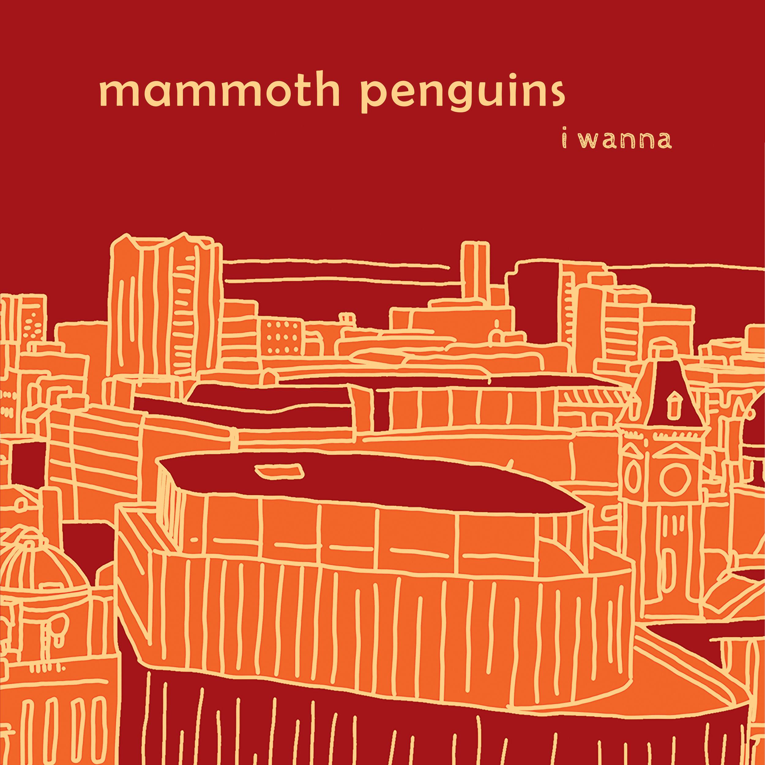 Mammoth Penguins - I Wanna.jpg