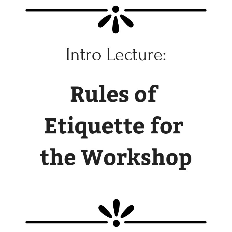 Rules of Etiquette for the Workshop