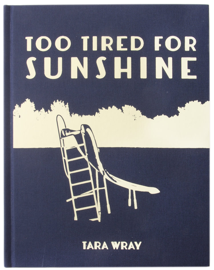 TOO TIRED FOR SUNSHINE