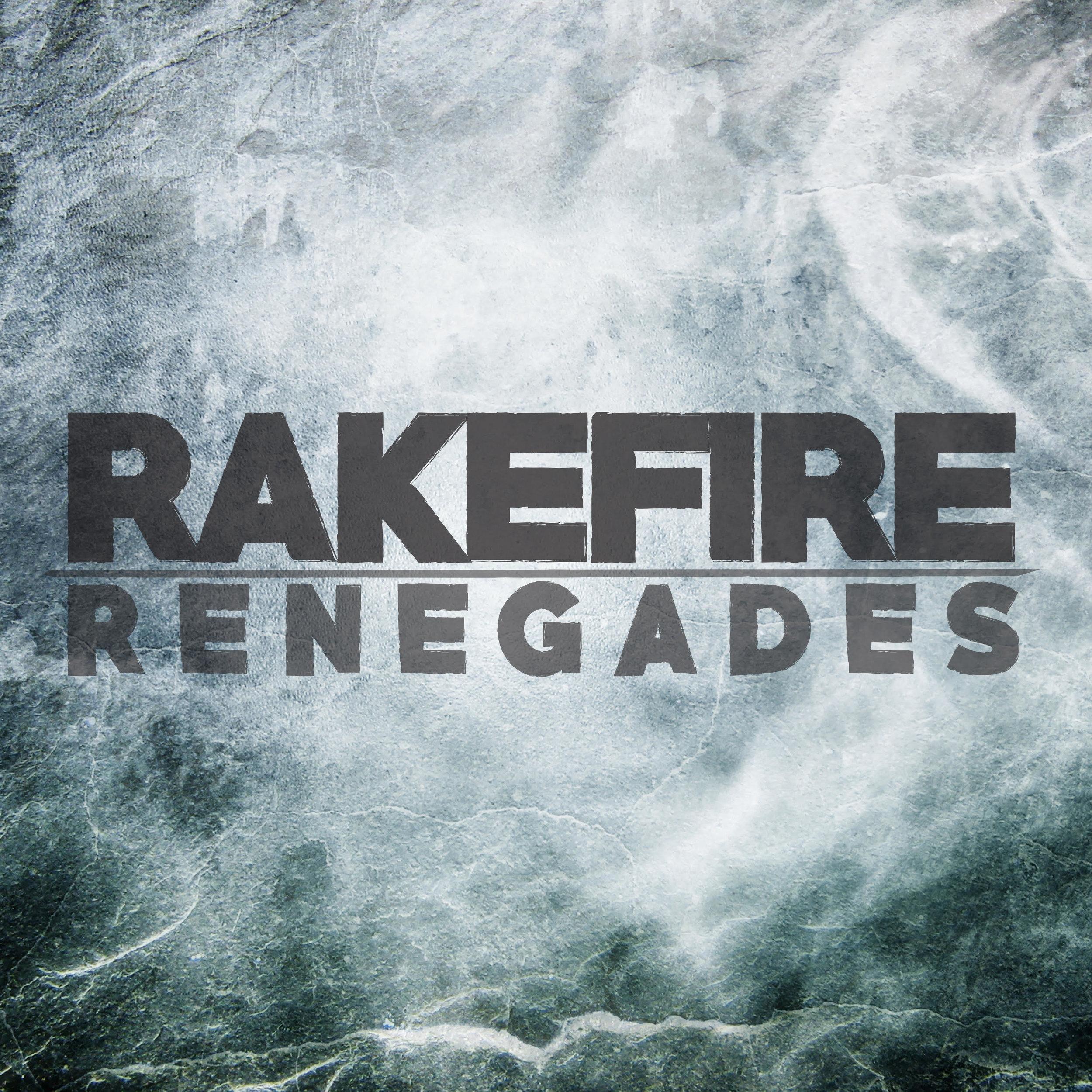 RakeFire_Renegades