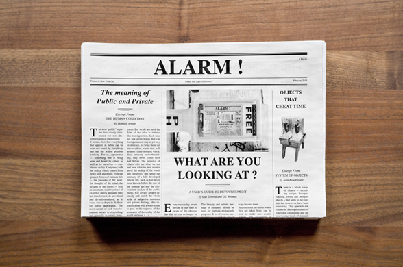 "ALARM! - FEBRUARY 2015  four pages newspaper published as part of the ""news rack"" sculpture with texts by:  hannah arendt, jean baudrillard, gil wolman, guy debord, joseph kosuth and alexis de tocqueville  * * *"