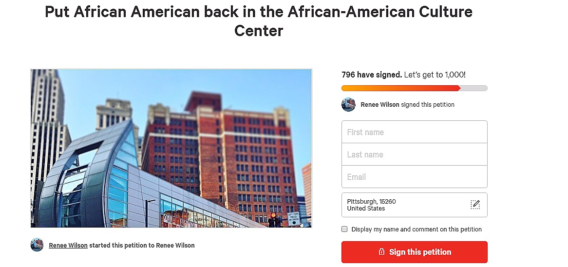 Petition started by Renee Wilson, community activist and cousin of August Wilson,    on Change.org    to restore African American back to the August Wilson Center permanently.