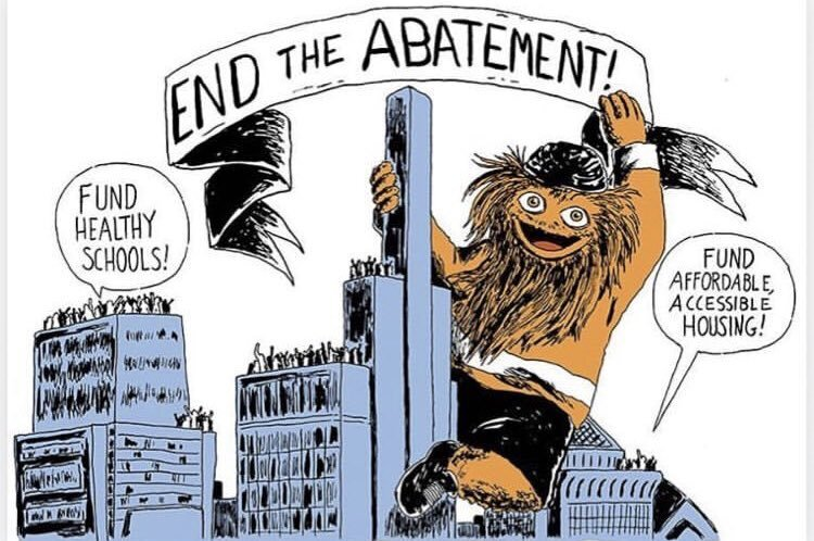 "Gritty sez ""End the Abatement!"" What is the 10-year tax abatement and why is it bad for our city and schools? Check out our 2018 report here."