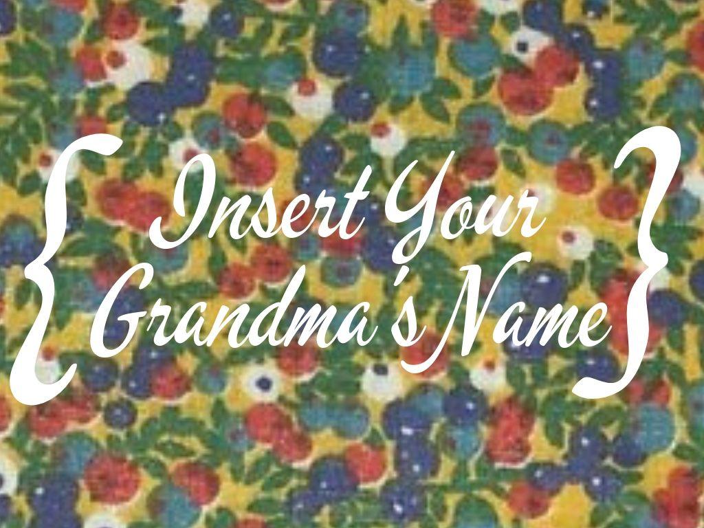 Insert Your Grandma's Name.jpg