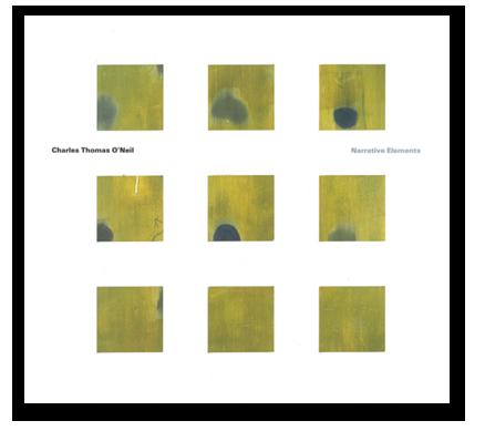 'Charles Thomas O'Neil Narrative Elements' 2001