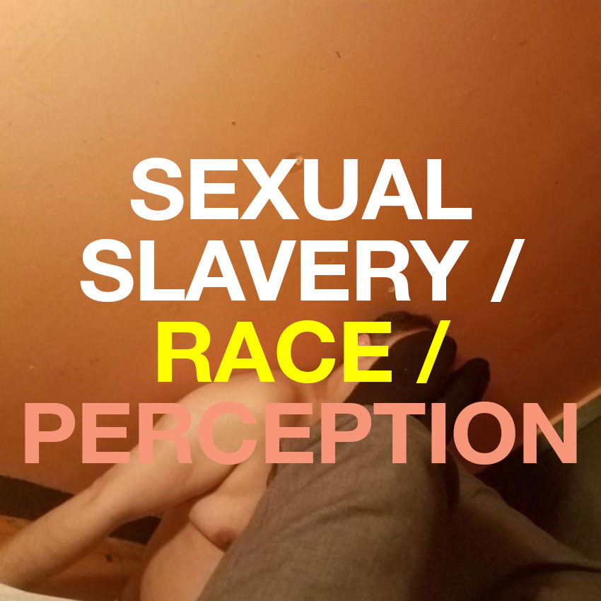 Episode 29: Sexual Slavery, Race And Perception