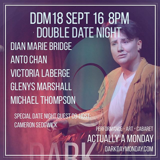 DDM 18 - (Double) Date Night - September 16 8pm  Dating is hard. Dating twice is harder. Join us to celebrate summer love, and summer not love this month.  Line up! @mw_thompson @dianmariebridge @glenys.marshall @antopunfu @viclaberge  Pictured: @don_of_drag . The Low Down Dark Day Monday is a curated monthly performance series featuring artists who defy expectations and break boundaries. We seek out acts that explore, play and fuck with performance forms or genres. Dark Day Monday is focused on representing diverse performance talent from all genres and disciplines. We want to see something different. We prioritize featuring BIPOC and LGBTQAI+ & 2S performers and/or content. We are a socially conscious event, and have a zero tolerance policy for racism, sexism, homophobia, transphobia, and other forms of hatred. . . #theato #torontotheatre #toronto_insta #toronto #the6ix #torontoartist #indietheatre #torontoart #live #liveart #darkdaymonday #bloordale #parkdale #bloorwest #bloorcourt #torontowest #queerart #queerlove #lineup #bloordale