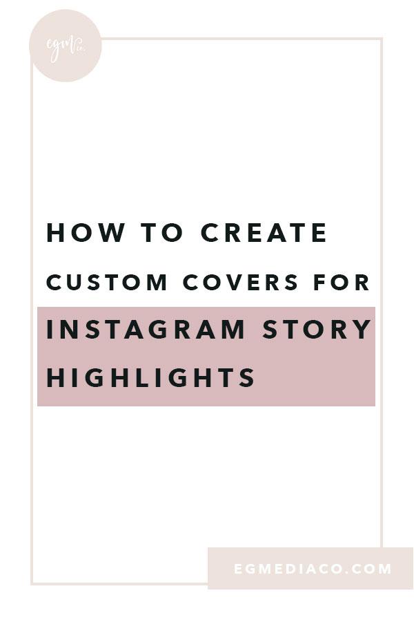 How to create custom covers for Instagram story highlights by EG Media Co. | instagram, social media tips, custom covers, gram gang, instagram story highlights