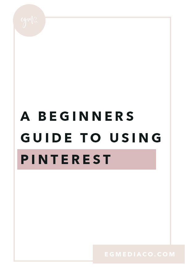 So how exactly do you go about making sure you're getting the most out of your Pinterest Profile? There is a few key crucial steps you should be doing to make sure you're taking advantage of all that Pinterest has to offer. A Beginners Guide to using Pinterest! by EG Media Co. | Pinterest Tips, beginners guide for Pinterest, Pinterest users, new pinterest users, pinterest growth, girlboss