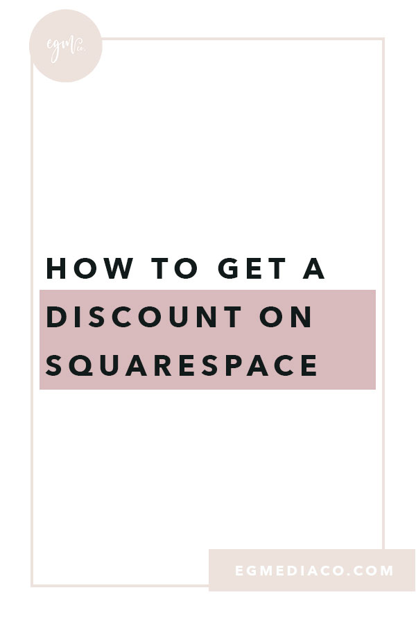 How to get a discount on Squarespace by EG Media Co.   Squarespace, squarespace tips, discount, squarespace discount, squarespace web design, web designer, DIY web designer