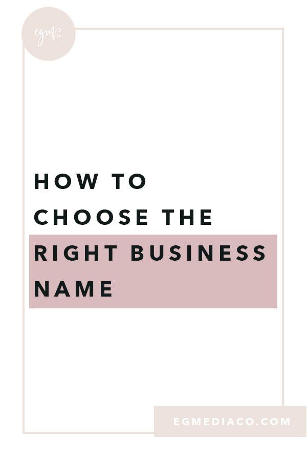How to choose the right business name by EG Media Co. | Business tips, business name, online business owner, digital nomad life, web designer, digital marketing agency