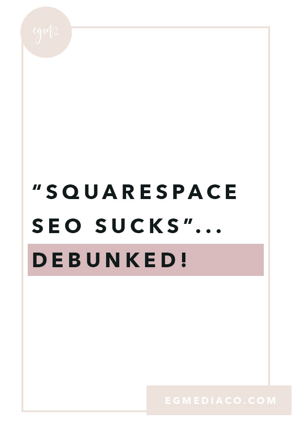 """Squarespace SEO sucks""...Debunked! by EG Media Co 
